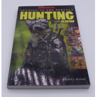 SETTING UP THE PERFECT HUNTING BOW BILL WINKE 1934622982