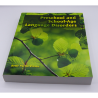 PRESCHOOL AND SCHOOL-AGE LANGUAGE DISORDERS BETSY PARTIN VINSON 1435493125