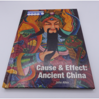 CAUSE & EFFECT ANCIENT CHINA JOHN ALLEN 168282148X