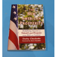 THE NEW AMERICAN PROSPERITY DARBY CHECKETTS FOREWORD BY STEVE CHANDLER