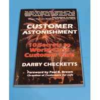 CUSTOMER ASTONISHMENT BY DARBY CHECKETTS 10 SECRETS TO WORLD-CLASS CUSTOMER CARE