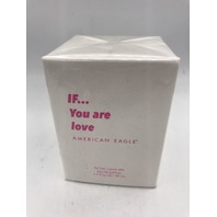 AMERICAN EAGLE IF…YOU ARE LOVE FOR HER EAU DE PARFUM 1.7 FL. OZ.  50 ML.