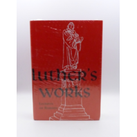 LUTHER'S WORKS LECTURES ON ROMANS GLOSSES AND SCHOILIA LUTHER'S WORKS VOLUME 25