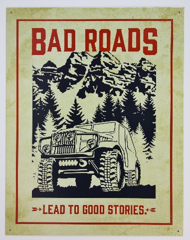 Jeep Wrangler Bad Roads Lead to Good Stories Tin Metal Sign JK TJ CJ5 CJ7 JL YJ D69
