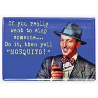 If You Really want to Slap Someone FRIDGE MAGNET Funny Meme College Humor Vintage Style