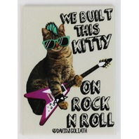 We Built This Kitty on Rock and Roll FRIDGE MAGNET Cat Humor Funny G27