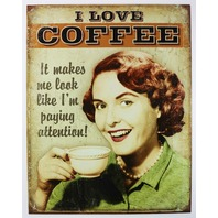 I Love Coffee It Makes Me Look Like I'm Paying Attention Tin Metal Sign Coffee Shop Meme Humor