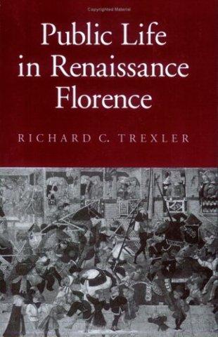 Public Life in Renaissance Florence (Cornell Paperbacks)