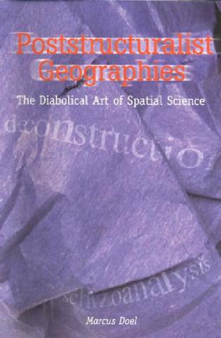 Poststructuralist Geographies The Diabolical Art of Spatial Science 1st Edition