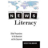 News Literacy: Global Perspectives for the Newsroom and the Classroom (Mass Communication and Journalism)