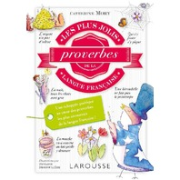 Larousse Les plus jolis proverbes de la langue francaise (French Edition)