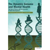 The Dynamic Genome and Mental Health The Role of Genes and Environments in Youth Development