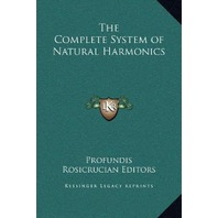 The Complete System of Natural Harmonics paperback