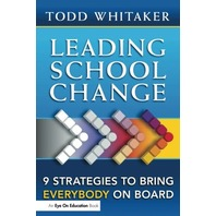 Leading School Change :  Nine Strategies to Bring Everybody on Board