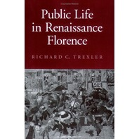 Public Life in Renaissance Florence (Cornell Paperbacks)