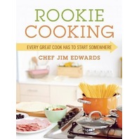 Rookie Cooking: Every Great Cook Has to Start Somewhere