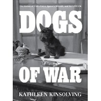Dogs of War : The Stories of FDR's Fala, Patton's Willie, and Ike's Telek