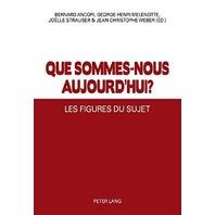 Que Sommes-nous Aujourd Hui ?: Les Figures Du Sujet [fre] By Bernard Ancori