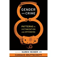 Gender and Crime: Patterns in Victimization and Offending (New Perspectives in Crime, Deviance, and Law)