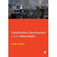 Globalization, Development and the Mass Media (Media Culture & Society)