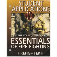 Firefighter II - Student Applications Fourth Edition of Essentials of Fire Fighting