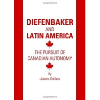 diefenbaker and latin america the pursuit of canadian autonomy