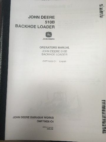 John Deere 510B  Backhoe Loader Operators Manuals JD OMT79036 Book