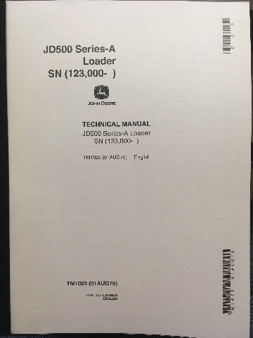 John Deere 500 Series A Technical Manual JD TM1025 Book Serial Number 123000+