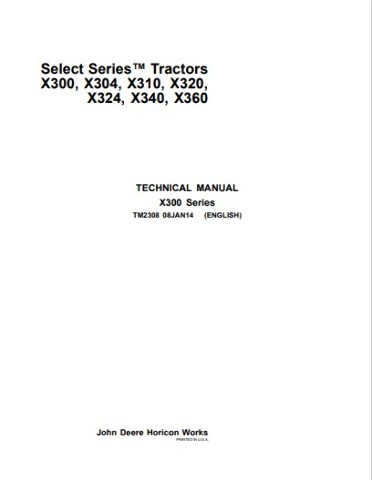 John Deere X300 X304 X310 X320 X324 X340 X360 Service Technical Manual JD TM2308 Book