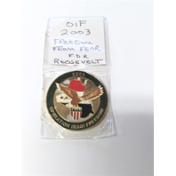 Operation Iraqi Freedom OIF 2003 Challenge Coin Freedom From Fear FDR Quote