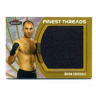 2012 UFC Finest Threads Jumbo Fighter Relic Refractor Gold #JFTBE Brian Ebersole