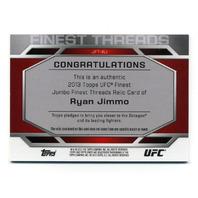 2013 Finest UFC Finest Threads Jumbo Fighter Relics #JFTRJ Ryan Jimmo