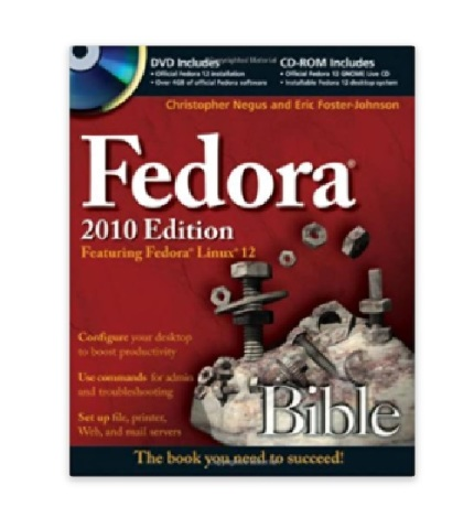 Fedora Bible 2010 Edition: Featuring Fedora Linux 12, Paper Back