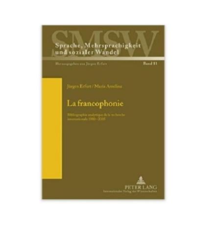 La francophonie: Bibliographie analytique de la recherche, French Ed, Hard Back