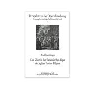 Der Chor in der französischen Oper des späten Ancien Régime, German, Paper Back