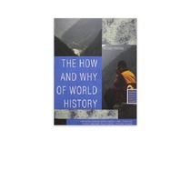 The How and Why of World History, Paper Back