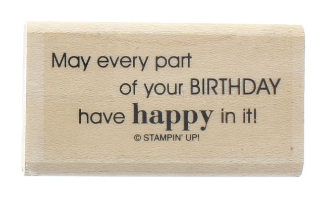 May your Birthday Have Happy in it Stampin Up Wooden Rubber Stamp