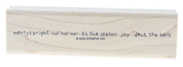 Stampin Up Merry Bright HO HO Tis the Season Joy 2003 Wooden Rubber Stamp