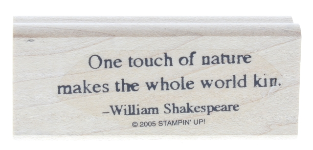 Stampin Up 2005 One Touch of Nature Makes the world Kin Wooden Rubber Stamp