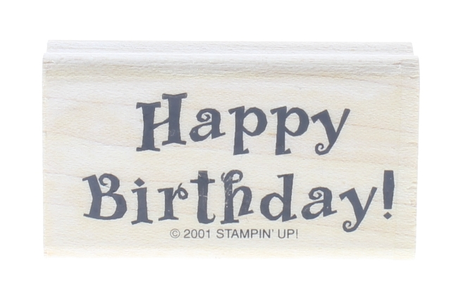 Stampin Up Happy Birthday 2001 Bold Writing Words Wooden Rubber Stamp