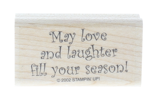 Stampin Up 2002 May Love and Laughter Fill your Season Wooden Rubber Stamp