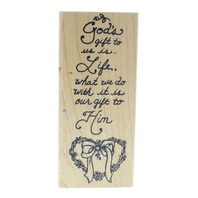 God's Gift to us is Life Embossing Arts Wooden Rubber Stamp