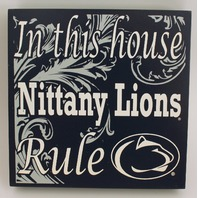 In this House Nittany Lions Rule Wooden Distressed College Square Sign