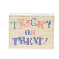 Fun Stamps Trick or Treat 1994 Wooden Rubber Stamp
