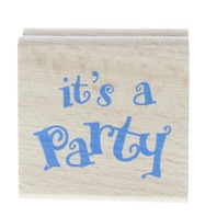 Its a Party Words Writing Quote Sentiment Wooden Rubber Stamp