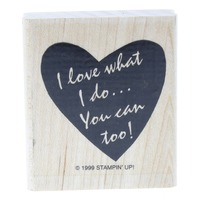 1999 Stampin Up I love what I do...You can too Wooden Rubber Stamp