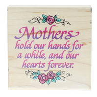 Stampendous Mothers hold our Hands and Hearts Forever Wooden Rubber Stamp