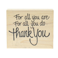 Stampendous For all You Do and Are Thank You Words Writing Wooden Rubber Stamp