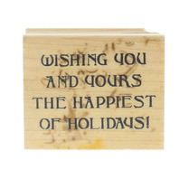 Art Impressions Wishing you and Yours the Happiest Holidays Wooden Rubber Stamp