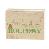 Have a Ho Ho Ho Holiday Canadian Maple Collections Wooden Rubber Stamp
